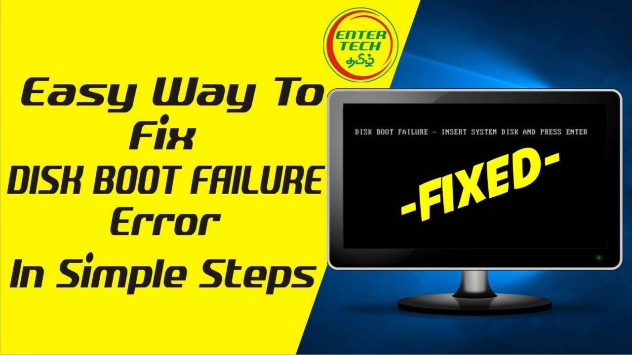 Disk Boot Failure Insert System Disk And Press Enter Solved