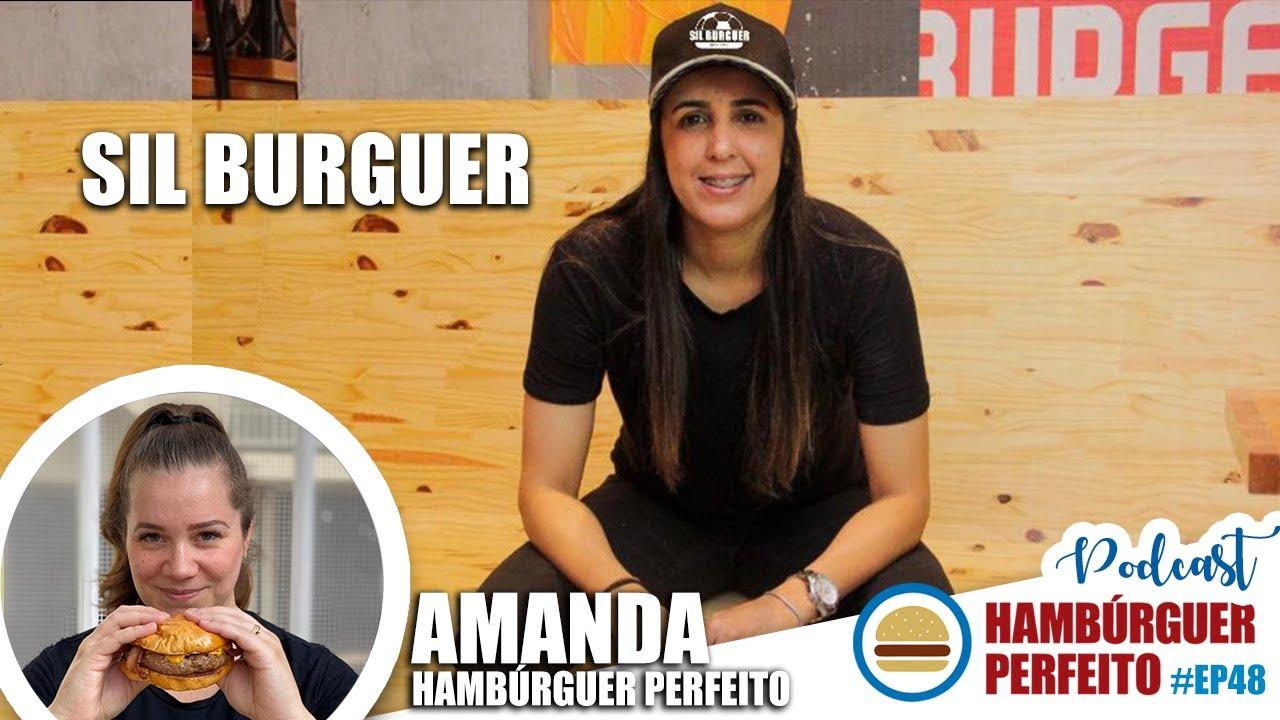 Podcast Hambúrguer Perfeito Ep 48 - SIL BURGUER