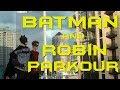 BATMAN AND ROBIN PARKOUR