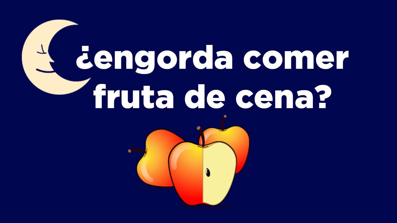 que frutas puedo comer en la noche para adelgazar