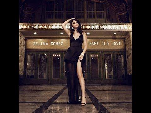 Same Old Love (Radio Disney Version) - Selena Gomez