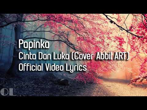 Papinka - Cinta Dan Luka Lyrics (Cover)