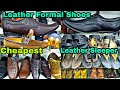 Leather Shoes Formal Shoes and Leather Sleeper in Cheapest Price