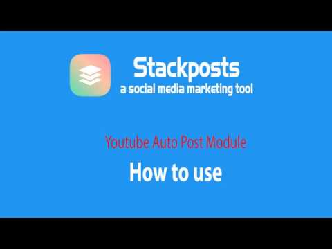 Stackposts – Youtube Auto Post Module – How to use