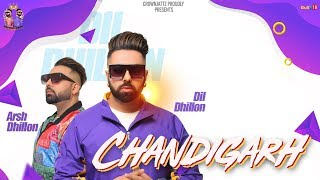Chandigarh Dill Dhillion Arsh Dhillion Free MP3 Song Download 320 Kbps
