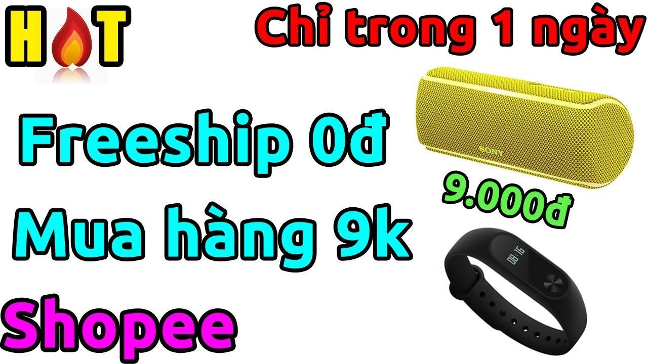 Tin Cực Sốk- Shopee FREESHIP chỉ 1 ngày duy nhất và mua hàng 9k