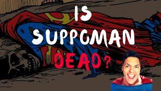 Is Suppoman Dead?