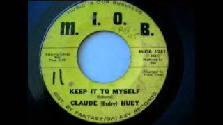 Claude (Baby) Huey - Keep It To Myself (1968)