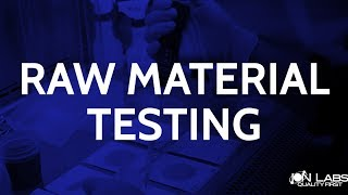 Raw Material Testing -  Ion Lab Contract Manufacturing