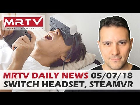 DAILY NEWS #24: Switch VR Headset, Beat Saber Educational Video, SteamVR Top VR Titles, Avengers VR