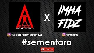 Download lagu Acom Talamburang Sementara ft Im Hafidz MP3