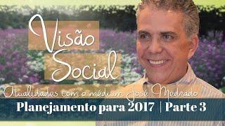 Planejamento para 2017 | Visão Social | Parte 3 (01/12/2016)