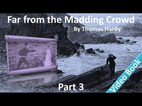 Part 3 - Far from the Madding Crowd Audiobook by Thomas Hardy (Chs 21-30)