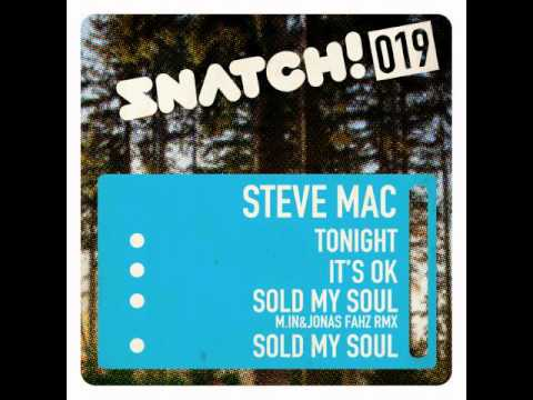 SNATCH 019 STEVE MAC - Tonight / It's OK / Sold My Soul (+ M.in & Jonas Fahz Rmx) (OUT Aug 23th) thumbnail
