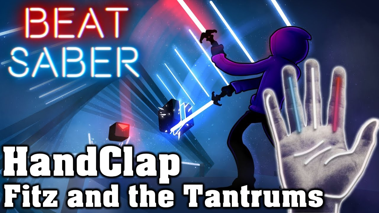 Beat Saber Handclap Fitz And The Tantrums Custom Song Fc Youtube Clap said i can make your hands clap somebody save your soul cause you've been sinning in the city i know too many troubles, all these lovers got you losin' know i can make your hands clap said i can make your hands clap every night when the stars come out am i the only living soul around? beat saber handclap fitz and the tantrums custom song fc