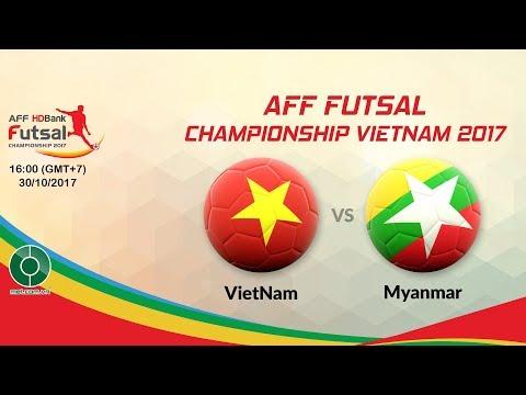 🔴LIVE: Vietnam vs Myanmar | 🏆AFF Futsal Championship Vietnam 2017.