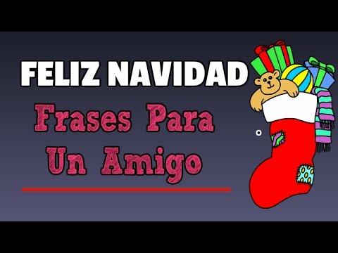 Feliz Navidad Frases Para Un Amigo Youtube