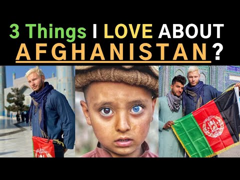 3 Things I LOVE about AFGHANISTAN? 🇦🇫
