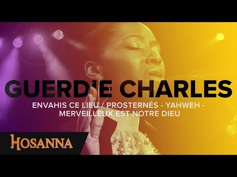 Guerdie Charles - Envahis Ce Lieu / Prosternés - Yahweh - Merveilleux Est Notre Dieu