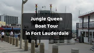 Jungle Queen Riverboat Tour in Fort Lauderdale #TravelTips