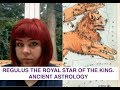 REGULUS THE ROYAL STAR OF THE KING. ANCIENT ASTROLOGY. 3/4