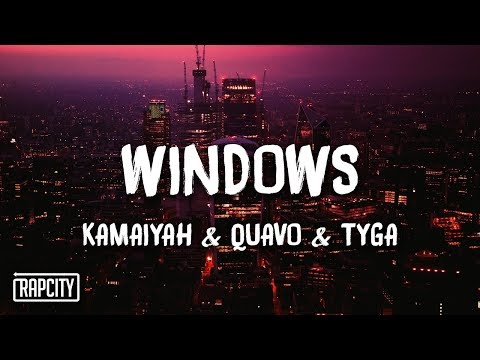 Kamaiyah - Windows ft. Quavo, Tyga (Lyrics)