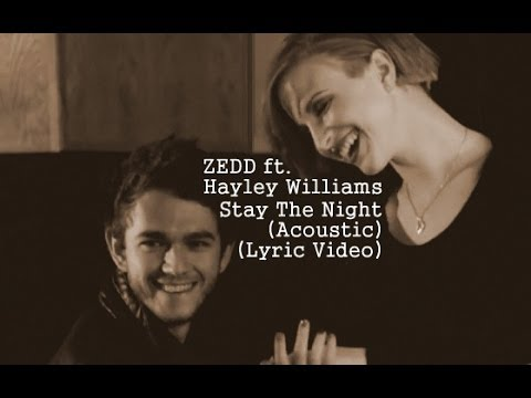 Zedd - Stay The Night ft. Hayley Williams (Lyric Video) (Acoustic iTunes Session)