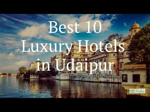Best 10 Luxury Hotels In Udaipur , Rajasthan