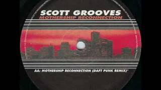 Scott Grooves - Mothership Reconnection (Daft Punk Mix)