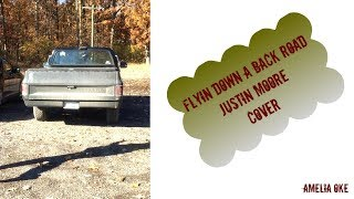 Justin Moore - Flyin Down A Back Road - Cover mp3