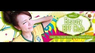 【sasa.com X Beauty Bff Club】vol. 5  Brazil World Cup Inspired Makeup