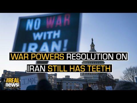 War Powers Resolution on Iran Still Has Teeth