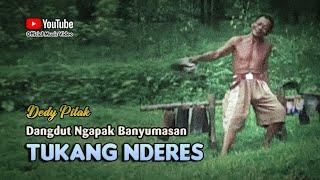 Dedy Pitak ~ TUKANG NDERES [Official Music Video] Lagu Ngapak Banyumasan @dpstudioprod