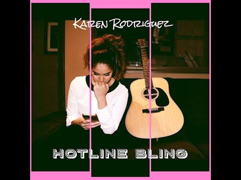 """Hotline Bling"" (Drake) Spanglish Cover by Karen Rodriguez"