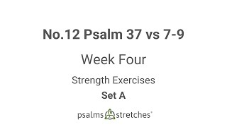 No.12 Psalm 37 vs 7-9 Week 4 Set A