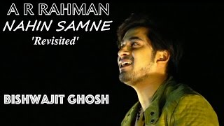 "Nahin Samne ""Revisited"" Ft. Bishwajit Ghosh - Tribute to A. R. Rahman"