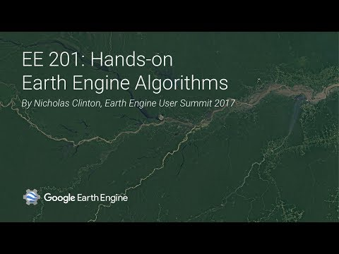 Earth Engine 201: Hands-on Earth Engine algorithms