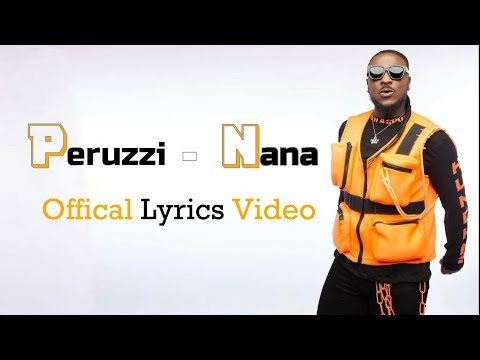 Peruzzi - Nana - (Official  Vidieo Lyrics)