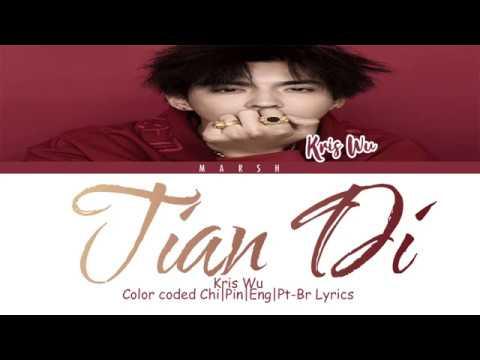Kris Wu - Tian Di (天地) (Color Coded Lyrics/Chn/Pin/Eng/Pt-Br)