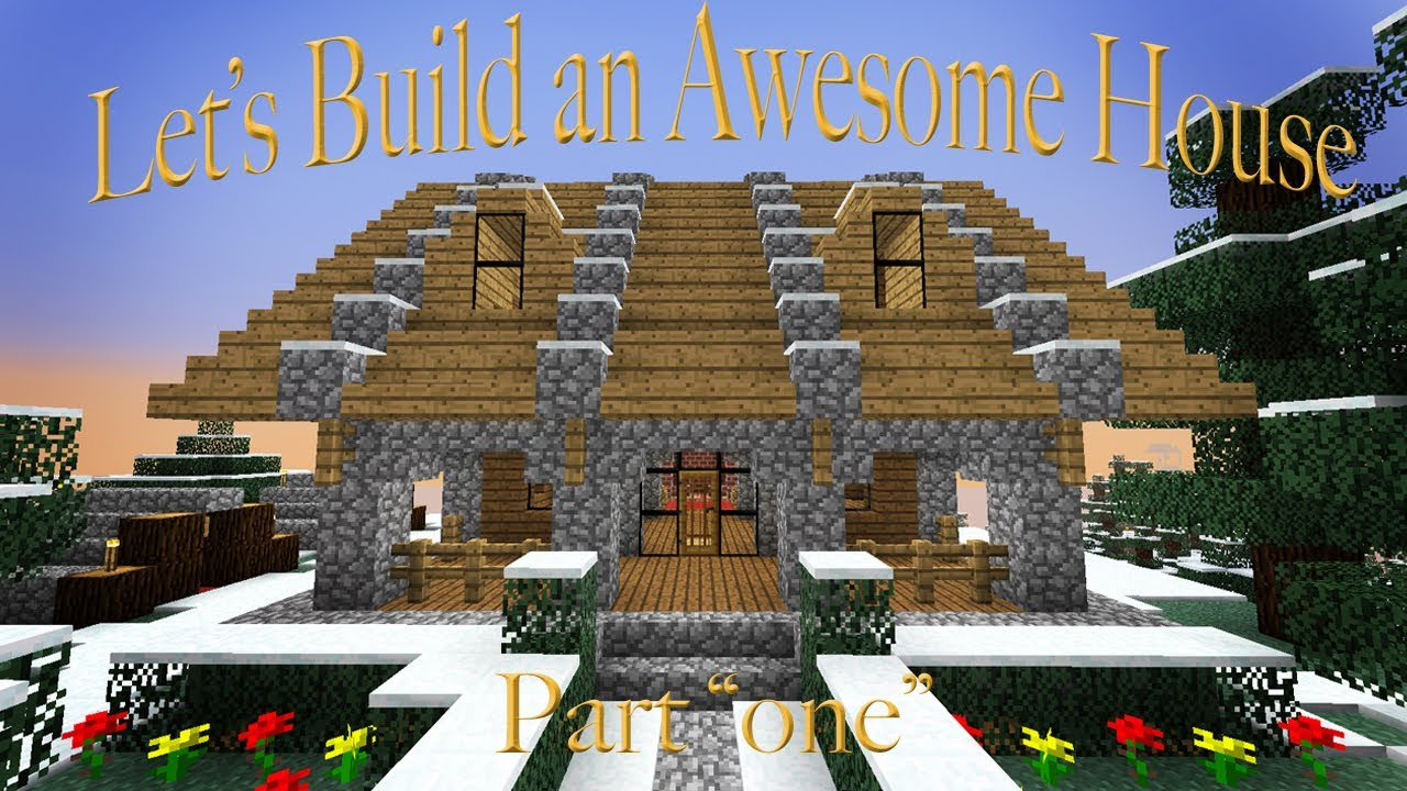 Hardcore Minecraft: How to Build An Awesome House (Part 1) - YouTube