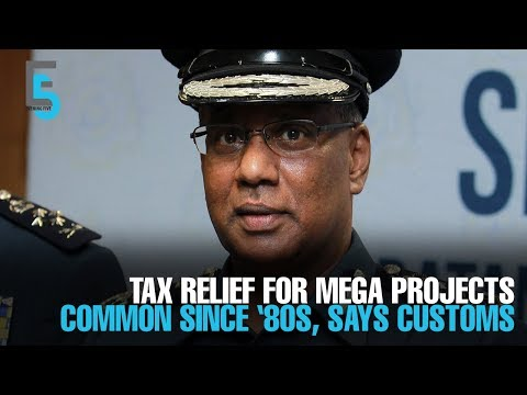EVENING 5: Tax relief for mega projects common, says Customs
