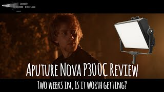 Aputure Nova P300C Review - Two weeks in, is it worth it?