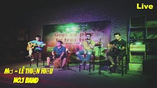 Mơ - Lê Thiện Hiếu (Live cực hay) No.1 Cafe Music Thái Nguyên