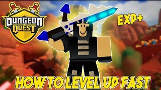 HOW TO LEVEL UP FAST IN ROBLOX DUNGEON QUEST