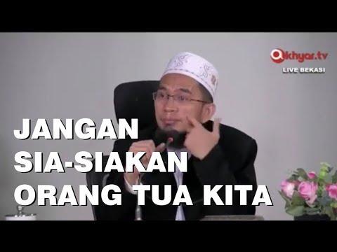 Jangan Sia Siakan Orang Tua Kita | Ustadz Adi Hidayat Lc MA