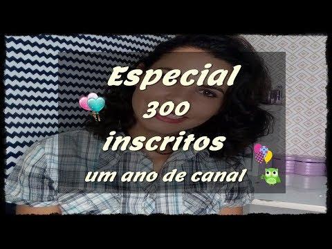 ESPECIAL 300 INSCRITOS/ UM ANO DE CANAL