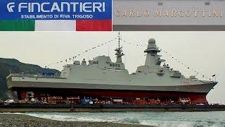 Varo Fregata Marina Militare FREMM Carlo Margottini - Fincantieri Riva Trigoso