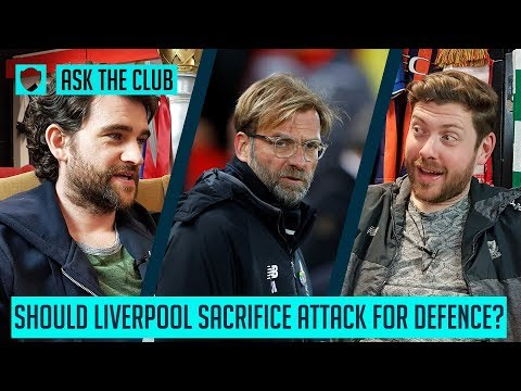 DO LIVERPOOL NEED TO SACRIFICE ATTACK FOR DEFENCE?   ASKTHECLUB   SOCIAL CLUB