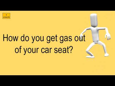 How Do You Get Gas Out Of Your Car Seat?