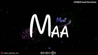 Meri Maa || mothers day special || jubin nautiyal || new WhatsApp blackscreen love status
